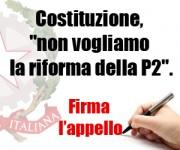 Non vogliamo la modifica Costituzionale della P2